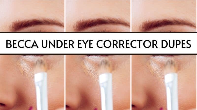 becca under eye brightening corrector dupes