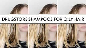 drugstore shampoos for oily hair